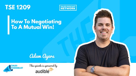 Negotiating, The Sales Evangelist, Adam Ayers