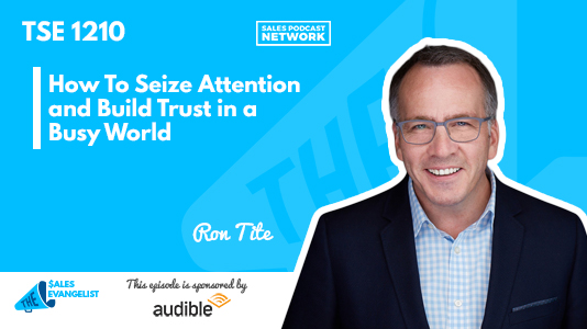 The Sales Evangelist, Seize attention, Ron Tite