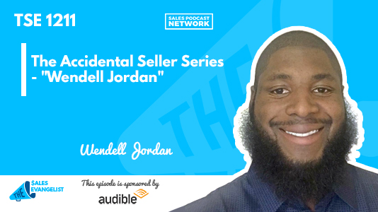 The Sales Evangelist, Wendell Jordan, Accidental Seller