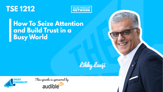 Seize attention, Likky Lavji, The Sales Evangelist