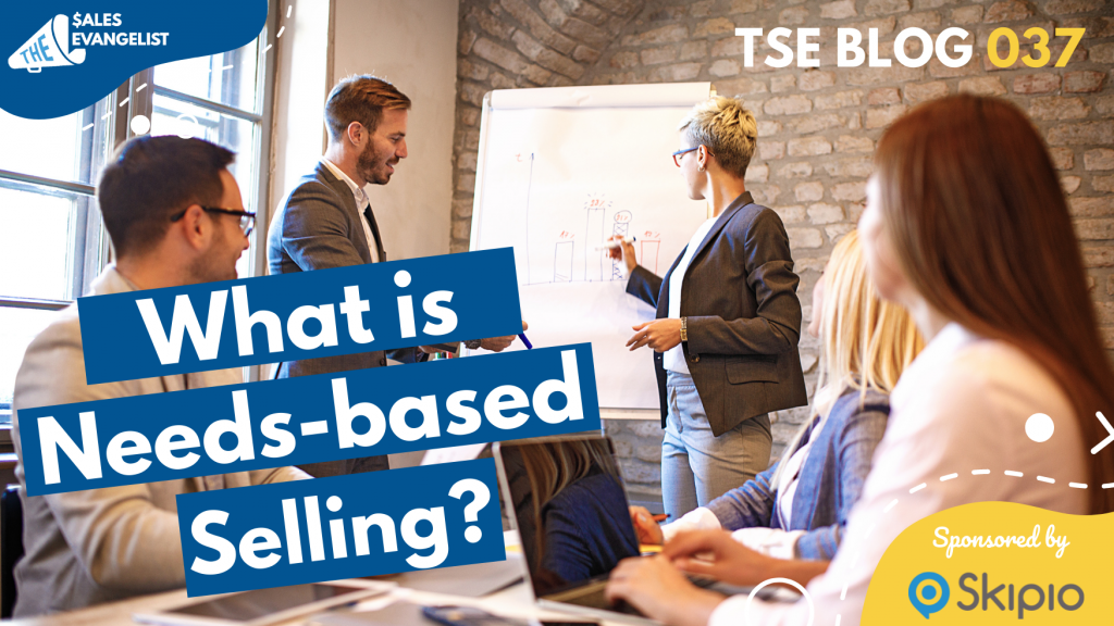 What Is Needs-Based Selling?