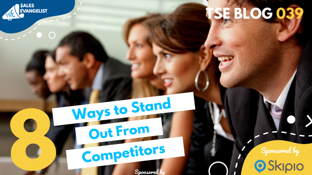8 Ways to Stand Out From Competitors