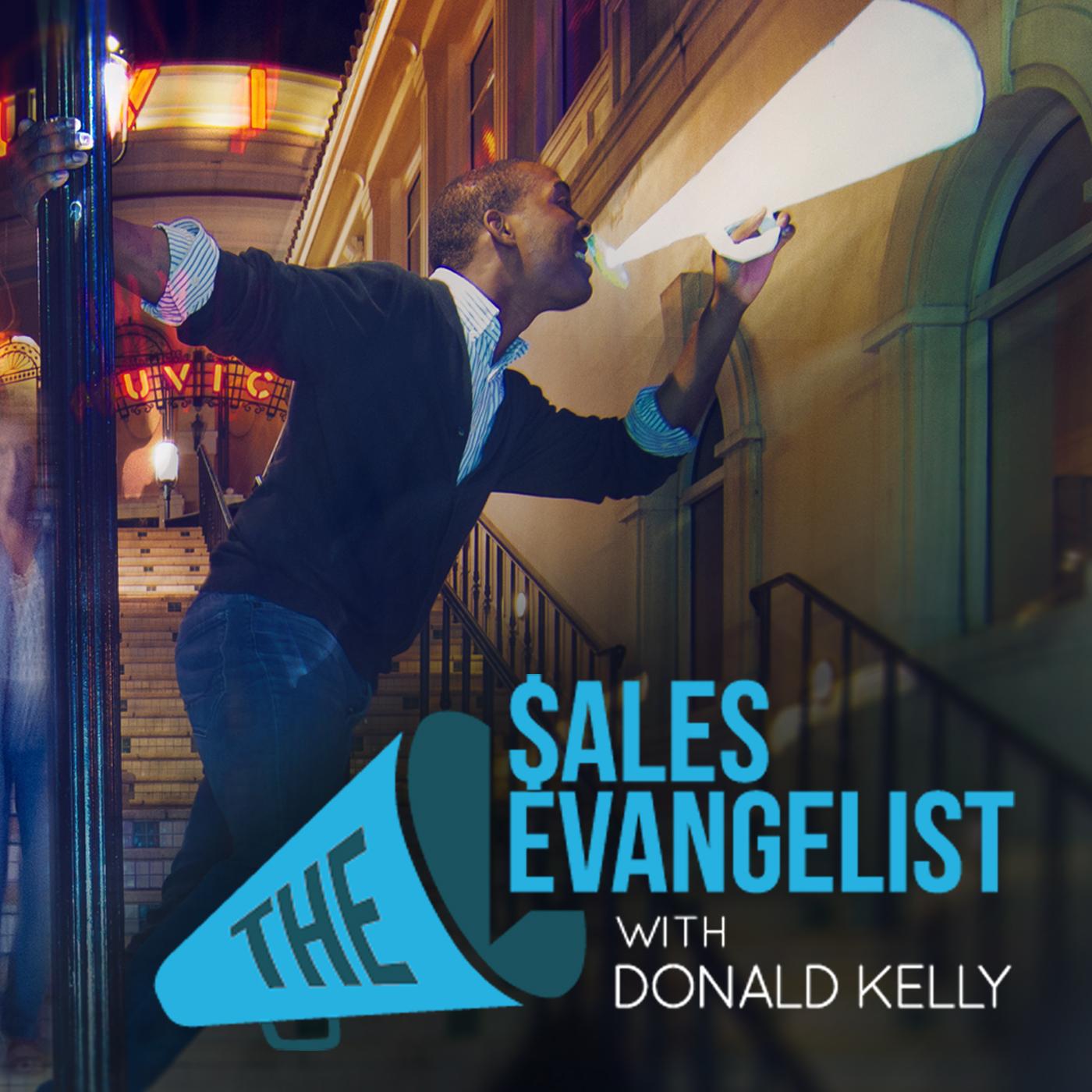 The Sales Evangelist: Sales Training|Sales Coaching|Business Development|Donald Kelly